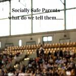 Socially Safe Parents